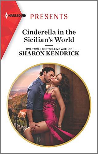 Cinderella in the Sicilian's World (Harlequin Presents Book 3794)