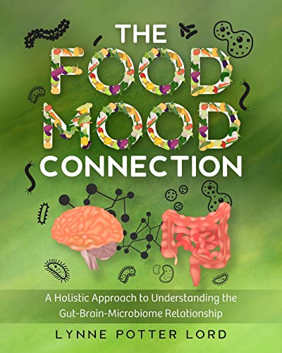 The Food-Mood Connection: A Holistic Approach to Understanding the Gut-Brain-Microbiome Relationship