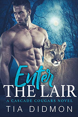 Enter The Lair: Paranormal Romance Kindle Unlimited Books (Cascade Cougar Series Book 2)