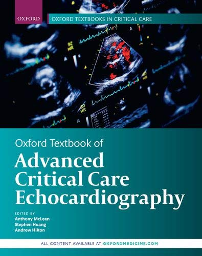 Oxford Textbook of Advanced Critical Care Echocardiography (Oxford Textbooks in Critical Care)