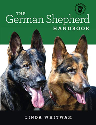 The German Shepherd Handbook: The Essential Guide For New & Prospective German Shepherd Owners (Canine Handbooks)