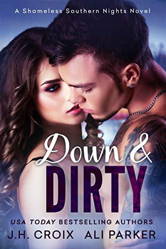 Down and Dirty (Shameless Southern Nights Book 1)