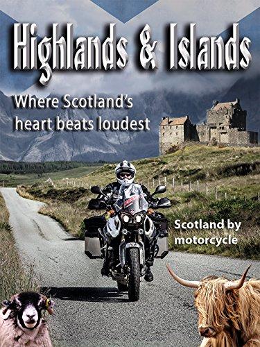 Highlands & Islands - Where Scotland's heart beats loudest / Scotland by motorcycle